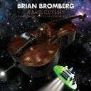 【送料無料】ベース・オデッセイ/ブライアン・ブロンバーグ[SHM-CD]【返品種別A】