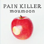 PAIN KILLER/moumoon[CD]【返品種別A】