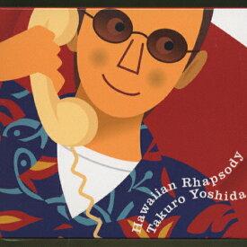 Hawaiian Rhapsody/吉田拓郎[CD]【返品種別A】
