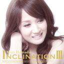 【送料無料】INCLINATION III/浜田麻里[CD]通常盤【返品種別A】