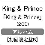 【送料無料】[限定盤][先着特典付]King & Prince(初回限定盤B/2CD)[初回仕様]/King & Prince[CD]【返品種別A】