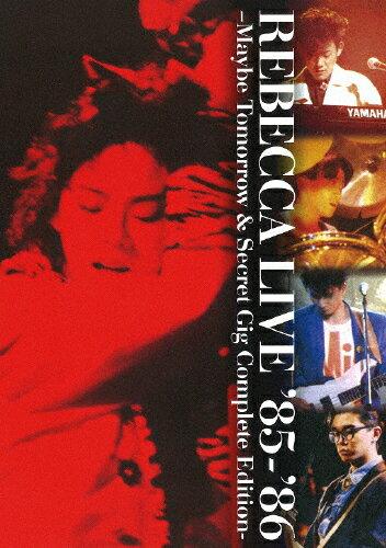 【送料無料】REBECCA LIVE '85-'86 -Maybe Tomorrow & Secret Gig Complete Edition-/レベッカ[DVD]【返品種別A】