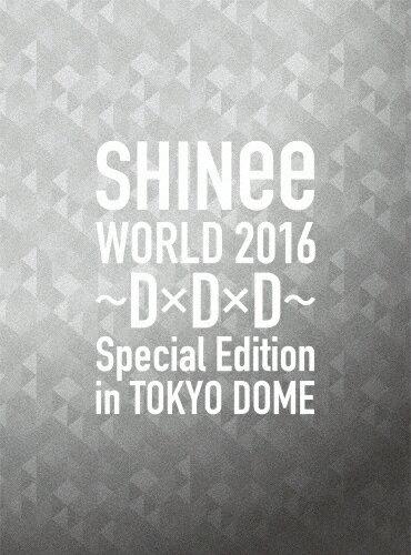 【送料無料】[枚数限定][限定版]SHINee WORLD 2016〜D×D×D〜 Special Edition in TOKYO DOME(初回限定盤)/SHINee[Blu-ray]【返品種別A】