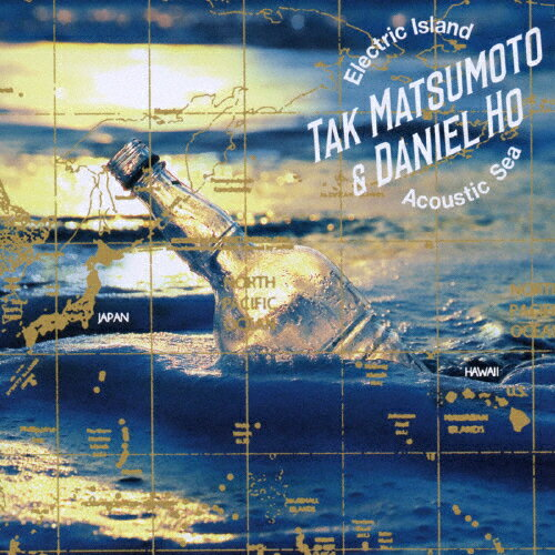 Electric Island,Acoustic Sea/Tak Matsumoto & Daniel Ho[CD]【返品種別A】