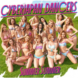 Summer Summer/CYBERJAPAN DANCERS[CD]通常盤【返品種別A】