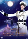 【送料無料】『LOVE&DREAM』-I.Sings Disney/II.Sings TAKARAZUKA-/宝塚歌劇団星組[DVD]【返品種別A】