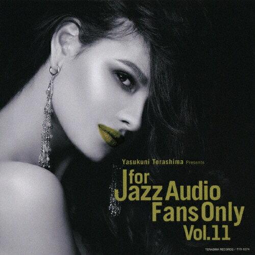 【送料無料】FOR JAZZ AUDIO FANS ONLY VOL.11/オムニバス[CD]【返品種別A】