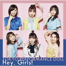 【送料無料】[枚数限定][限定盤]Hey,Girls!(初回生産限定盤A)/東京パフォーマンスドール[CD+Blu-ray]【返品種別A】