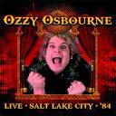 [枚数限定][限定盤]LIVE SALT LAKE CITY '84 【輸入盤】▼/OZZY OSBOURNE[CD]【返品種別A】