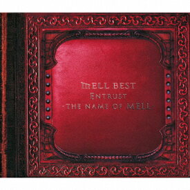 Entrust 〜the name of MELL〜/MELL[CD]【返品種別A】