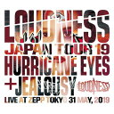 【送料無料】[限定盤]LOUDNESS JAPAN TOUR 2019 HURRICANE EYES + JEALOUSY Live at Zepp Tokyo 31 May,2019/LOUDNESS…