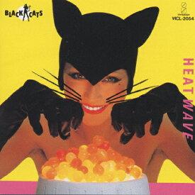 HEAT WAVE/BLACK CATS[CD]【返品種別A】