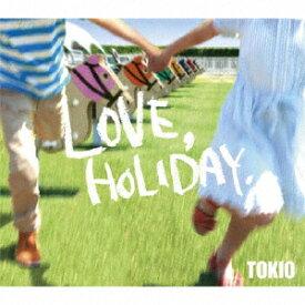 [枚数限定]LOVE,HOLIDAY./TOKIO[CD]通常盤【返品種別A】