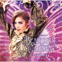 『BEAUTIFUL GARDEN —百花繚乱—』/宝塚歌劇団花組[CD]【返品種別A】