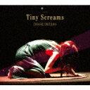 【送料無料】[枚数限定][限定盤][先着特典付き]Tiny Screams(完全生産限定盤)/鬼束ちひろ[SHM-CD+DVD]【返品種別A】