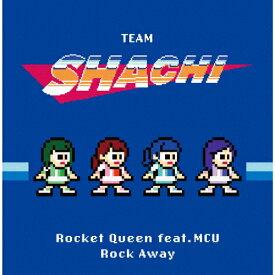 【送料無料】[枚数限定][限定盤]Rocket Queen feat.MCU/Rock Away[タイムトレイン盤](完全生産限定盤)/TEAM SHACHI[CD+Blu-ray]【返品種別A】