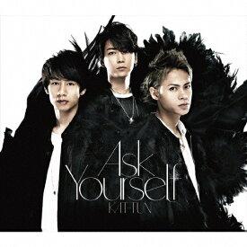 Ask Yourself(通常盤)/KAT-TUN[CD]【返品種別A】