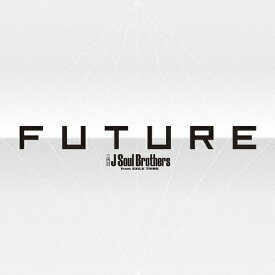【送料無料】FUTURE(DVD4枚付)/三代目 J Soul Brothers from EXILE TRIBE[CD+DVD]【返品種別A】