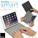 保護カバーとキーボードが今ひとつに!「iPad mini 用 カバー&キーボード Bookey smart(ブラック)」Bluetooth ブルートゥース・iP...