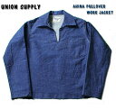 No.US13488 UNION SUPPLY ユニオンサプライ12oz. AHINAPULLOVER WORK JACKET