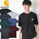 Carhart カーハート ワークウェア ヘンリーネック ポケット Tシャツ [Lot/K84] メンズ 半袖 Tシャツ ロゴ ブランド アメカジ カジュア…