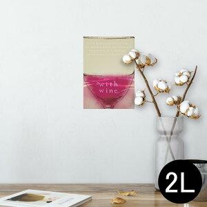 ポスター ウォールステッカー シール式ステッカー 飾り 127×178mm 2L 写真 フォト 壁 インテリア おしゃれ  剥がせる wall sticker poster 006178 ワイン 英語 文字