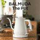 『レビュー投稿で今治タオル他』 「BALMUDA The Pot (ザ・ポット)」バルミューダ ケトル 電気K02A-BK K02A-WH [ブラック/ホワイト...