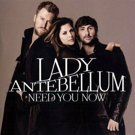 【中古】Need You Now/Lady Antebellum