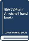 【中古】初めてのPerl (A nutshell handbook)/RandalL. Schwartz、近藤 嘉雪
