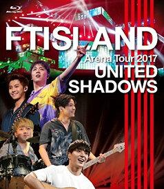 【中古】Arena Tour 2017 -UNITED SHADOWS- [Blu-ray]/FTISLAND
