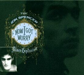 【中古】Now I Got Worry/Jon Spencer