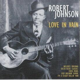 【中古】Love in Vain/Robert Johnson