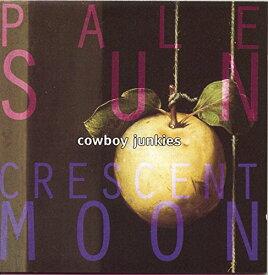 【中古】Pale Sun, Crescent Moon/Cowboy Junkies