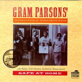 【中古】Safe at Home/Gram Parsons' International Submarine Band