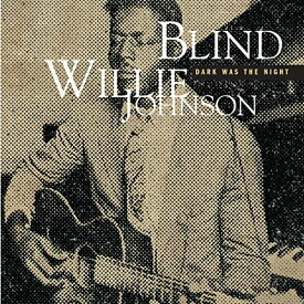 【中古】Dark Was the Night/Blind Willie Johnson