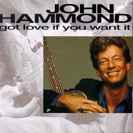 【中古】Got Love If You Want It/John Hammond