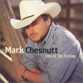 【中古】Lost in the Feeling/Mark Chesnutt