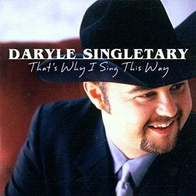 【中古】That's Why I Sing This Way/Daryle Singletary