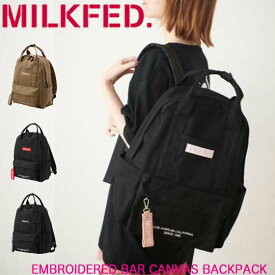 MILKFED. ミルクフェド リュック 【EMBROIDERED BAR CANVAS BACKPACK】 バッグ レディース バックパック 通学 通勤 旅行 大容量 リュックサック おしゃれ 大人 おすすめ 103203053018
