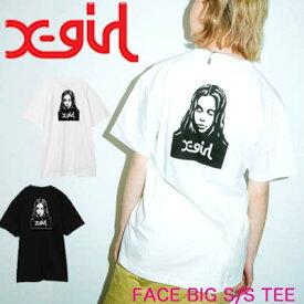 X-girl エックスガール Tシャツ FACE BIG S/S TEE レディース 半袖 ワンサイズ 05195101