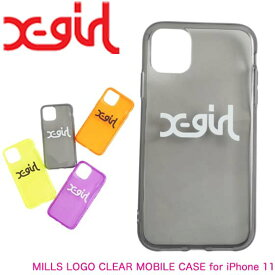 X-girl エックスガール スマホケース iPhoneケース 【MILLS LOGO CLEAR MOBILE CASE for iPhone 11】105211054007