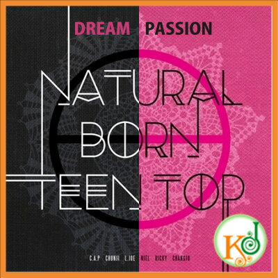 【倉庫大放出 最大90%OFF・K-POPCD】 TEEN TOP - NATURAL BORN TEEN TOP [Passion/Dream] (6TH MINI ALBUM)(8804775063343)