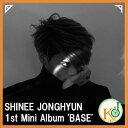 【K-POPCD・送料無料】 SHINEE JONGHYUN ジョンヒョン - The 1st Mini Album BASE [タイトル曲 Crazy][ラン...
