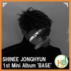 【K-POPCD・送料無料・クリアファイルor音楽番組DVD・予約】SHINeeJONGHYUNジョンヒョン-The1stMiniAlbumBASE[タイトル曲Crazy](1501050119982)