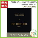【K-POP CD・送料無料・代引不可・予約】 CN BLUE(シーエヌブルー)JUNG YONG HWA 1st MINI SPECIAL 「DO DISTU... ランキングお取り寄せ