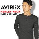 送料無料 AVIREX アビレックス Tシャツ ヘンリーネック ロングスリーブ avirex アヴィレックス 長袖 メンズ デイリー