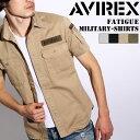 AVIREX アヴィレックス ファティーグ ショートスリーブシャツ 6175093 avirex アビレックス メンズ トップス 半袖 春夏 ミリタリーシャツ ...