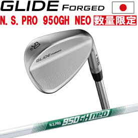 ポイント10倍 PING 販売実績NO.1 PING ピン ゴルフ GLIDE FORGED グライド フォージド ウェッジ NS PRO 950GH NEO ネオ スチール※左用 レフティー 日本仕様
