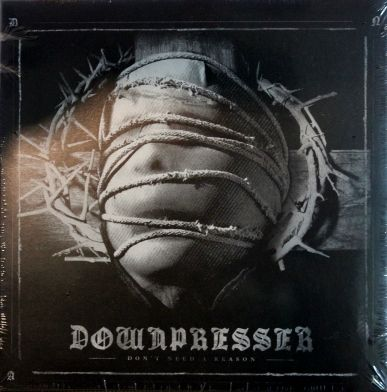 DOWNPRESSER / DON'T NEED A REASON