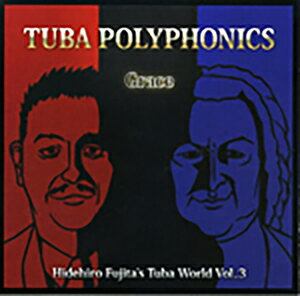 CD/チューバ 藤田 英大「TUBA POLYPHONICS『Grace』Hidehiro Fujita's Tuba World Vol.3」